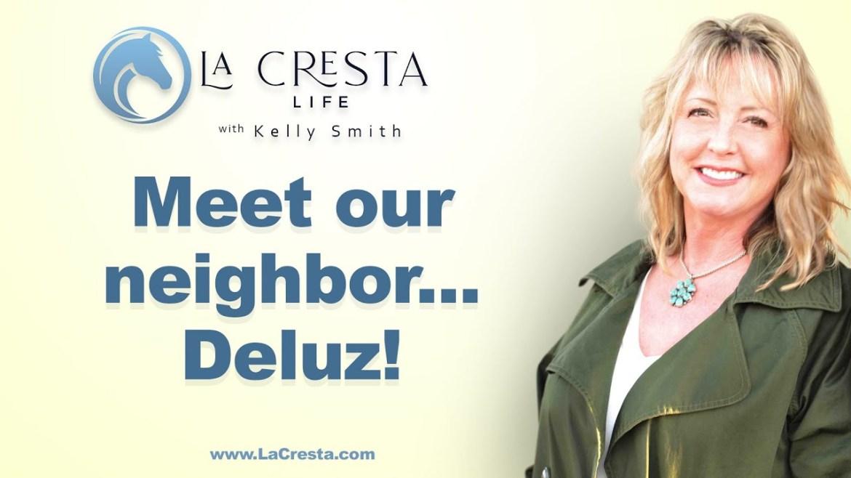 Meet our Neighbor…Deluz!
