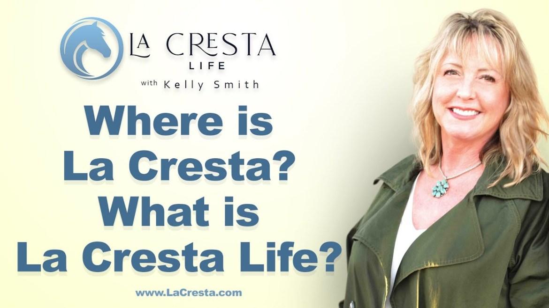 Where is La Cresta? What is La Cresta Life?