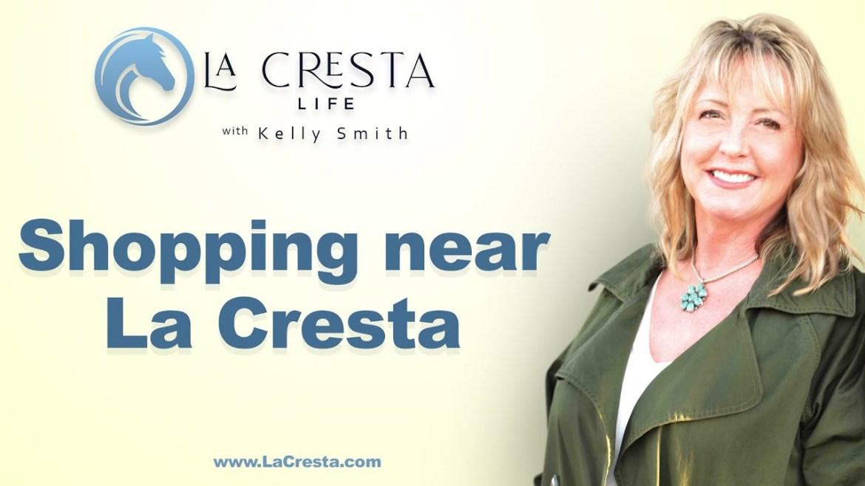 Shopping near La Cresta