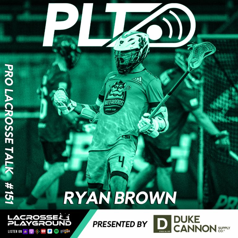 Ryan Brown: Joining Waterdogs LC in the Offseason and Leading the Charge in PLL Week 2 (Pro Lacrosse Talk Podcast #151)