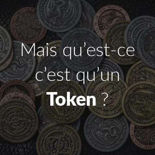 Qu'est-ce qu'un Token ? À quoi ça sert et comment en avoir ?