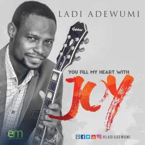 you fill my life with joy, ladi adewumi, worship leader, singer, songwriter, nigeria