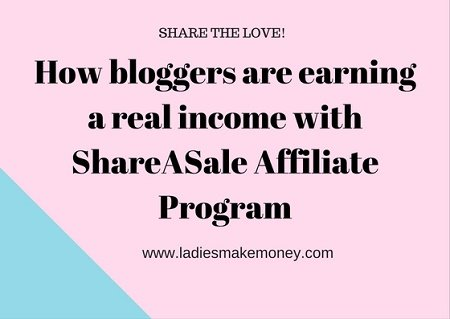 How bloggers are earning a real income with ShareASale Affiliate Program