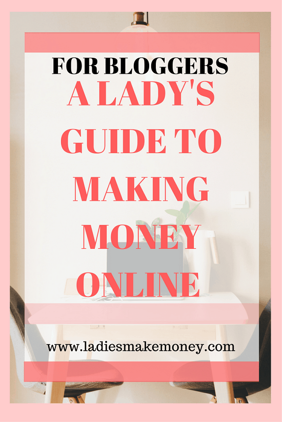 A lady's guide to making money online