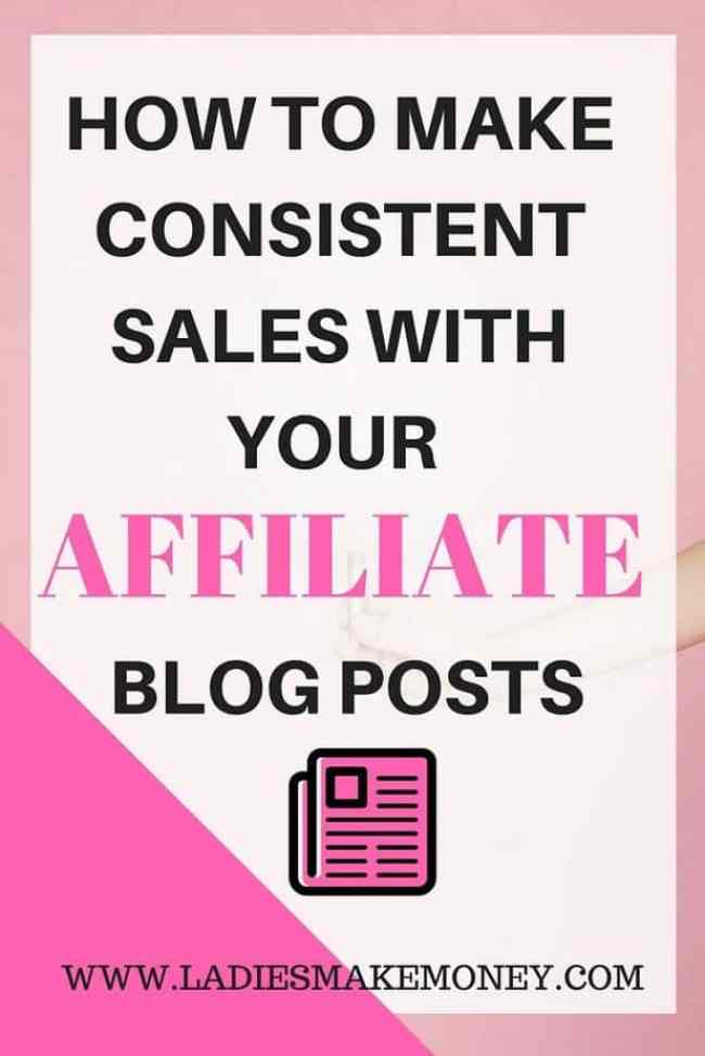 HOW TO MAKE CONSISTENT SALES WITH YOUR YOUR AFFILIATE BLOG POSTS