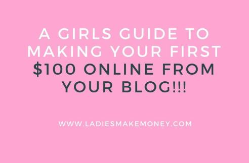 A Girl's Guide to making your first $100 online with your blog