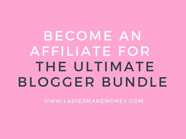 Become an Affiliate for the Ultimate Blogger Bundle