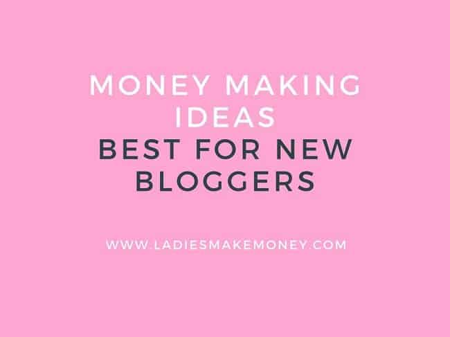 Money making ideas for new bloggers