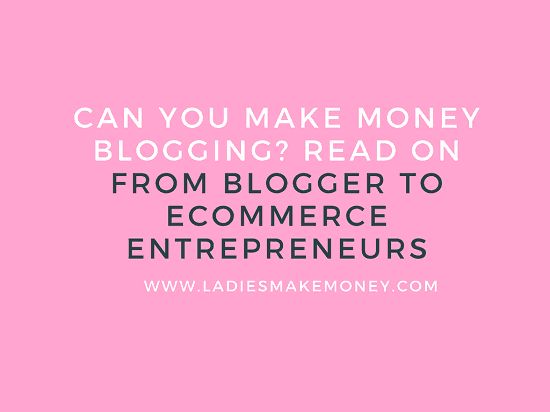 From Blogger To Ecommerce Entrepreneur- Is It Possible