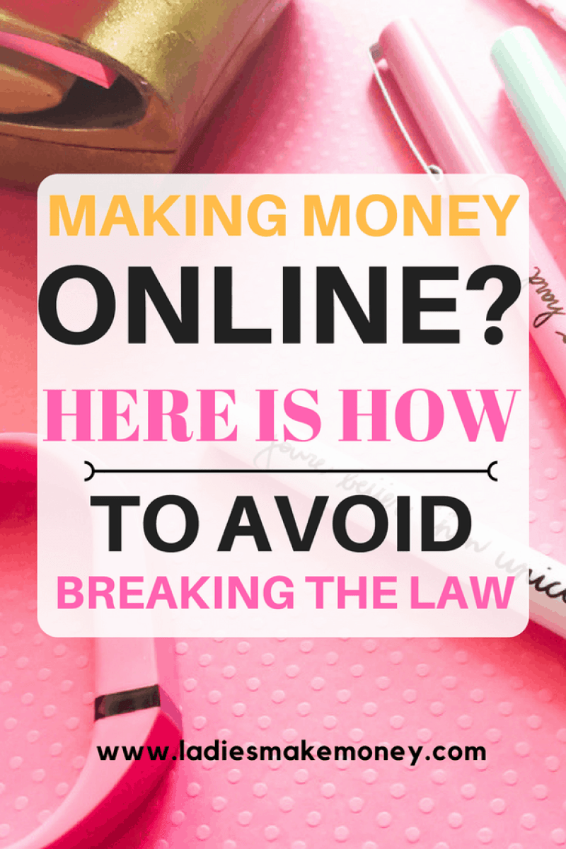 Making Money Online- How To Avoid Breaking The Law (