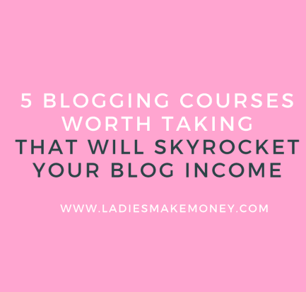 5 Blogging courses worth taking that will make your blog money