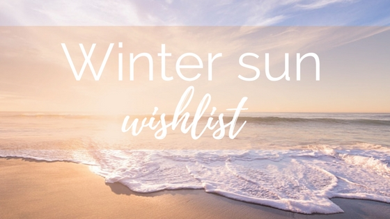 Winter sun wishlist