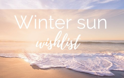 Winter sun wishlist