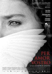 IT/FR, 2015 Regia: Giuseppe M. Gaudino Interpreti: Valeria Golino, Massimiliano Gallo Orario: 16,15 – 18,15 – 20,15 Drammatico. Durata 110 min.