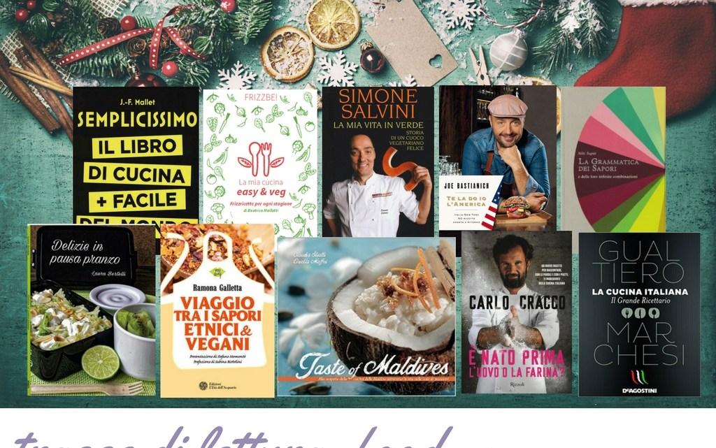 Dieci libri da regalare agli amanti della cucina | #unnataledilibri