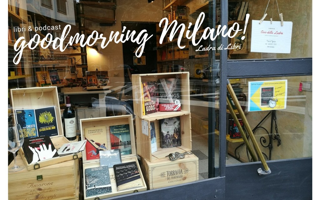 Goodmorning Milano del 15 gennaio | I podcast della Ladra