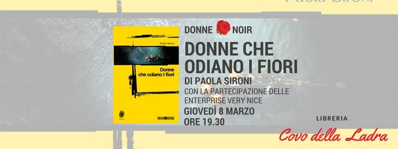 """Paola Sironi presenta """"Donne che odiano i fiori"""""""