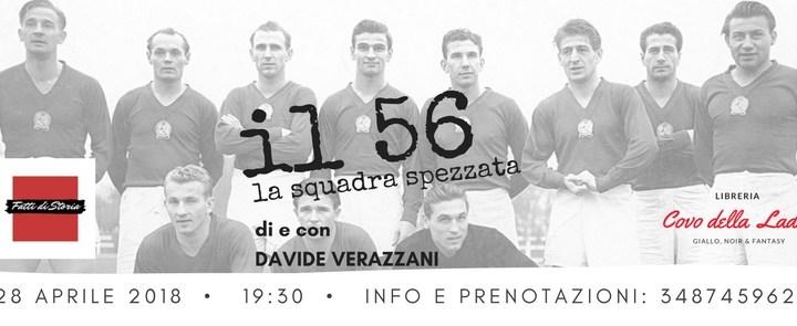 ANNULLATO || Il 56. La squadra spezzata – Fatti di Storia di Davide Verazzani