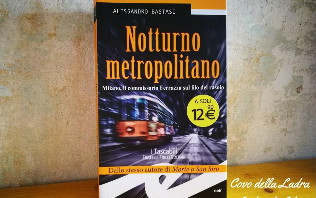 Notturno Metropolitano di Alessandro Bastasi