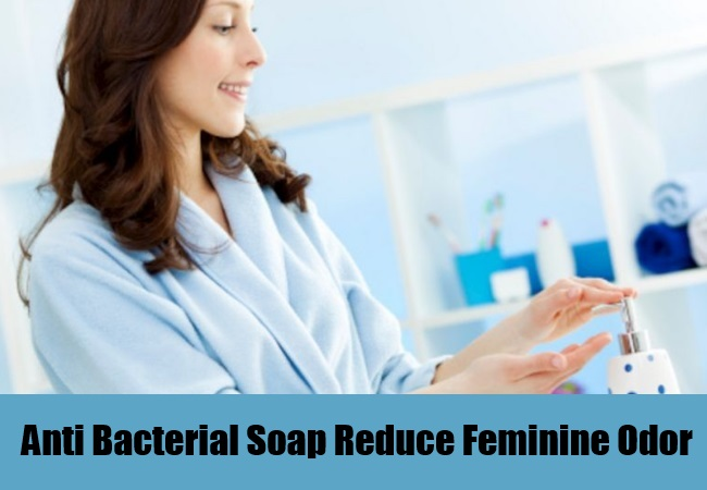 Anti Bacterial Soap Reduce Feminine Odor