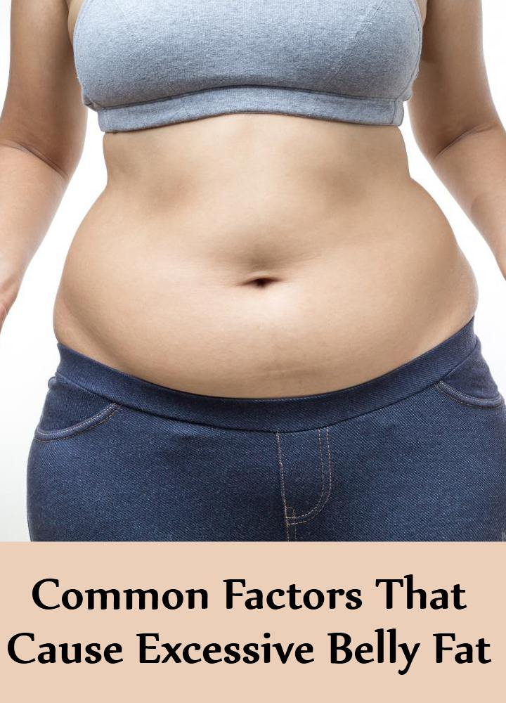Common Factors That Cause Excessive Belly Fat