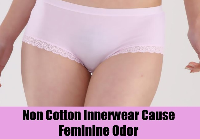 Non Cotton Innerwear Cause Feminine Odor