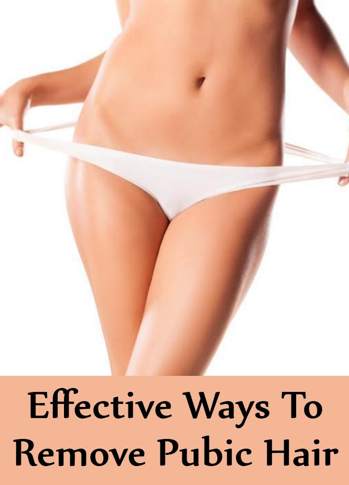 6 Effective Ways To Remove Pubic Hair