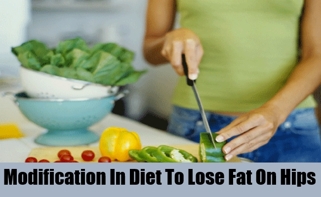 Modification In Diet To Lose Fat On Hips