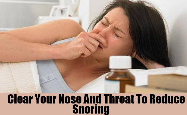 Clear Your Nose And Throat To Reduce Snoring