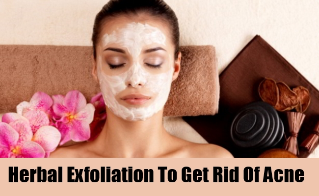 Herbal Exfoliation To Get Rid Of Acne