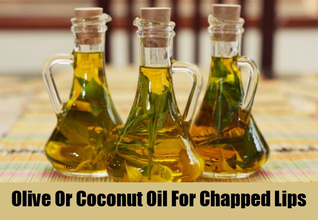 Olive Oil Or Coconut Oil For Chapped Lips