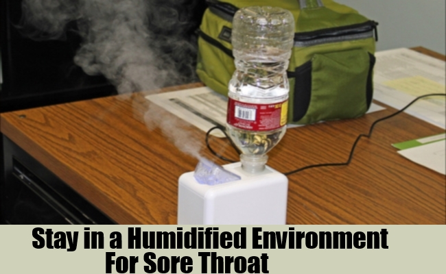 Stay in a Humidified Environment