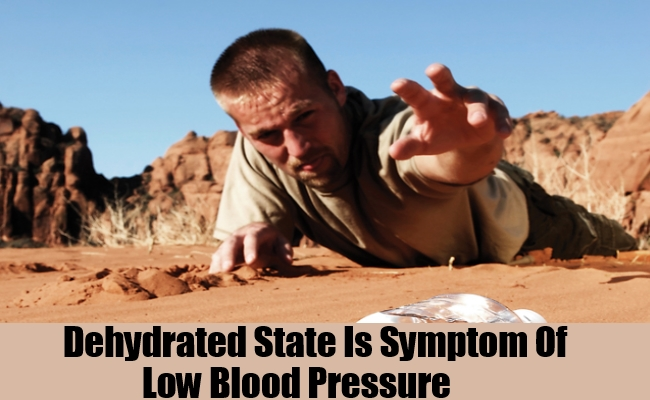 Dehydrated State Is Symptom Of Low Blood Pressure