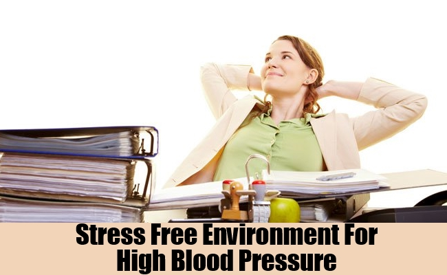 Stress Free Environment For High Blood Pressure