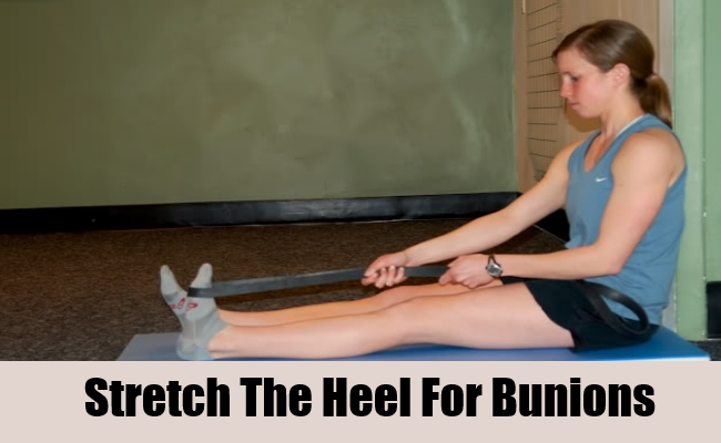 Stretch The Heel For Bunions