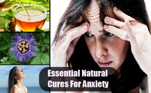 Essential Natural Cures For Anxiety