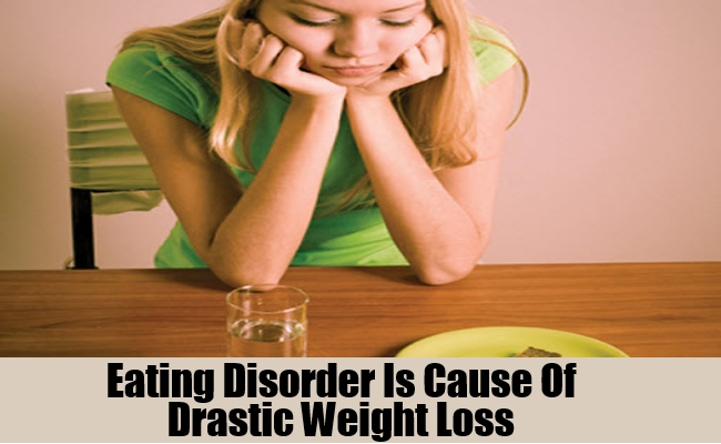 Eating Disorders Is Cause Of Drastic Weight Loss