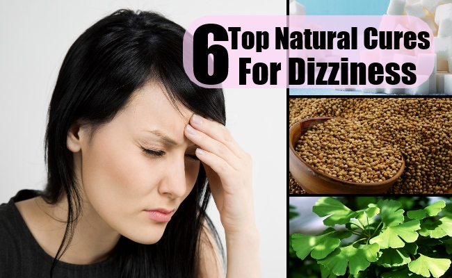 Top 6 Natural Cures For Dizziness