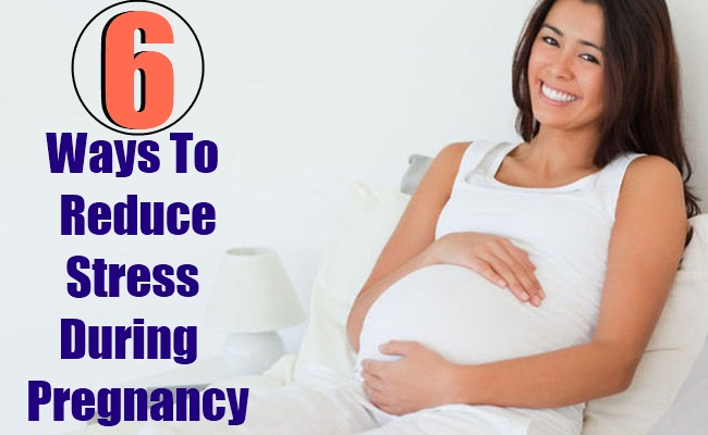 6 Ways To Reduce Stress During Pregnancy