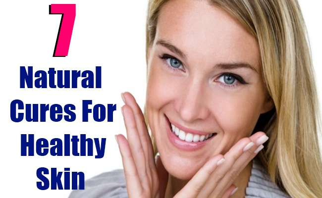 7 Best Natural Cures For Healthy Skin