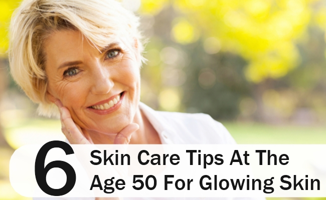 Skin Care Tips At The Age 50 For Glowing Skin