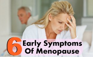 6 Early Symptoms Of Menopause