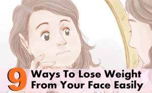 9 Best Ways To Lose Weight From Your Face Easily