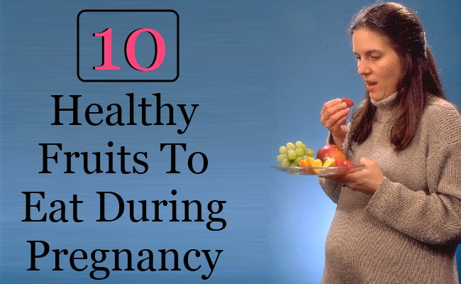 10 Healthy Fruits To Eat During Pregnancy
