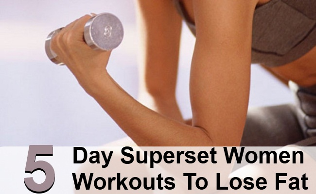 5 Day Superset Women Workouts To Lose Fat