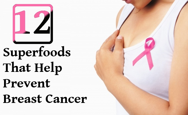 12 Superfoods That Help Prevent Breast Cancer