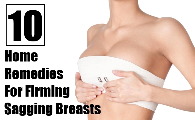 Home Remedies For Firming Sagging Breasts