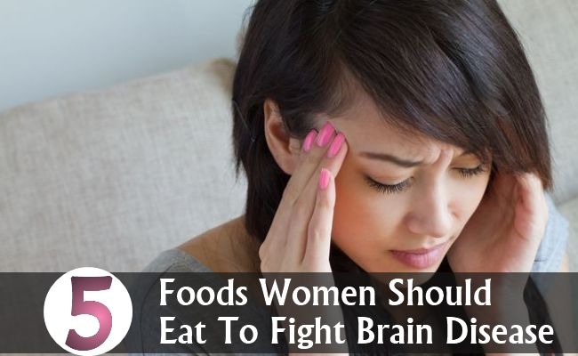 Foods Women Should Eat To Fight Brain Disease