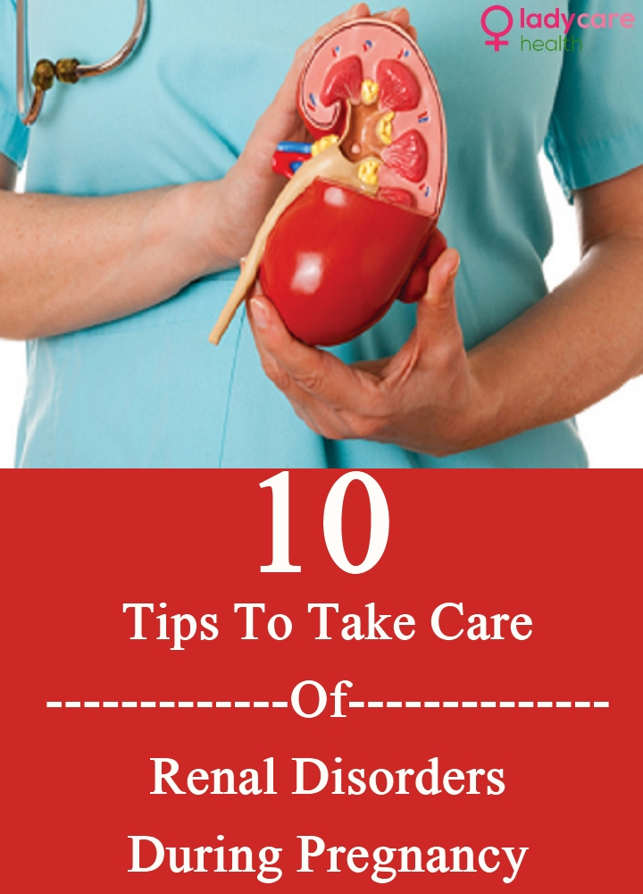Tips To Take Care Of Renal Disorders During Pregnancy