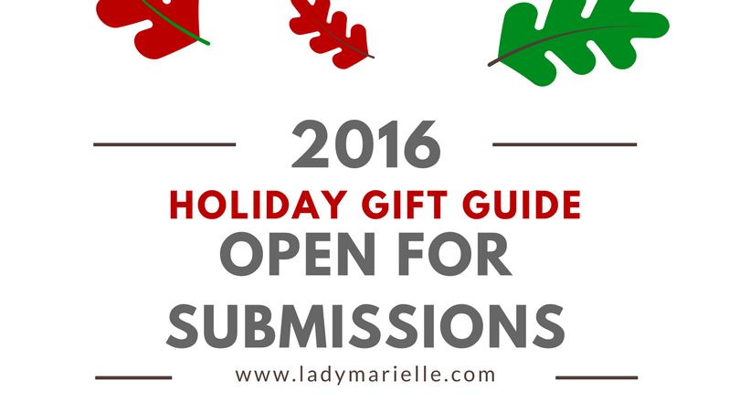 2016 Holiday Gift Guide (Open For Submissions)